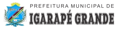 Prefeitura Municipal de Igarapé Grande – MA