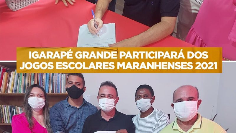 IGARAPÉ GRANDE PARTICIPARÁ DOS JOGOS ESCOLARES MARANHENSES 2021.